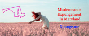 Misdemeanor Expungement In Maryland